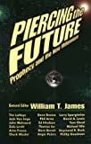 James, William T.: Piercing the Future: Prophecy and the New Millennium