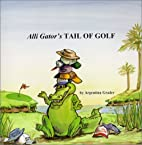 Alli Gator's Tail of Golf by Argentina…