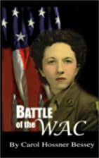 Battle of the WAC by Carol Hossner Bessey