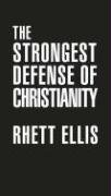 The Strongest Defense of Christianity by…