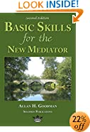 Basic Skills for the New Mediator, Second Edition
