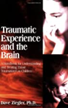 Traumatic Experience and the Brain by Dave…
