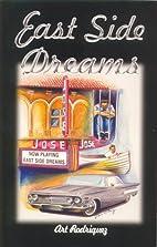 East Side Dreams by Art Rodriguez