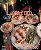 Low-carb Ideas : Good Food2 by Donna Johnson