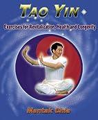 Tao Yin: Excercises for Revitalization,…