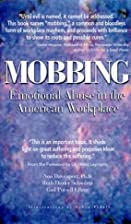 Mobbing: Emotional Abuse in the American…