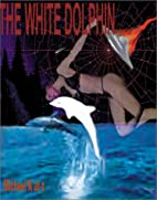 The White Dolphin by Michael Katz