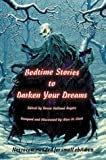Holland Rogers, Bruce: Bedtime Stories to Darken Your Dreams
