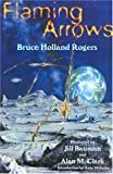 Rogers, Bruce Holland: Flaming Arrows