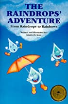 The Raindrops' Adventure by Kimberly…