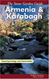 Kurkjian, Robert: The Stone Garden Guide: Armenia and Karabagh