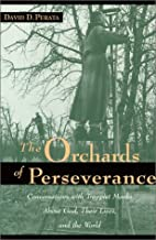 The Orchards of Perseverance: Conversations…