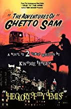 The Adventures of Ghetto Sam and the Glory…