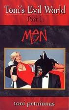 Toni's Evil World,Part 1: Men by Toni…