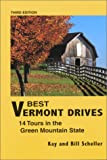 Scheller, Bill: Best Vermont Drives: 14 Tours in the Green Mountain State