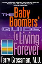 The Baby Boomers' Guide to Living…