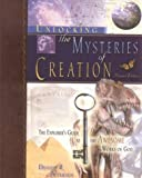 Dennis R. Petersen: Unlocking the Mysteries of Creation: The Explorer's Guide to the Awesome Works of God