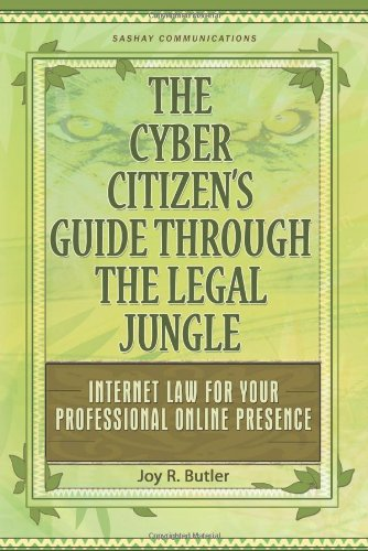 the-cyber-citizens-guide-through-the-legal-jungle-internet-law-for-your-professional-online-presence
