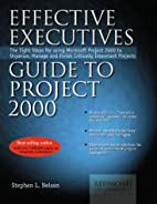 Effective Executive's Guide to Project 2000:…
