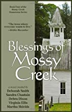 Blessings of Mossy Creek [Collective Novel]…