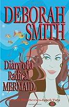 Diary of a Radical Mermaid by Deborah Smith