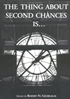 The Thing About Second Chances Is... by…