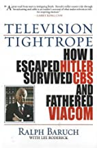 Television Tightrope: How I Escaped Hitler,…