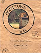 Hometown, S. D. by Greg Latza