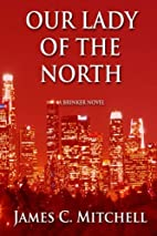 Our Lady of the North by James C. Mitchell