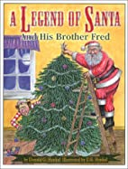 A Legend of Santa and His Brother Fred by…