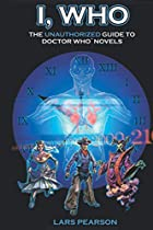 I, Who: The Unauthorized Guide to Doctor Who…
