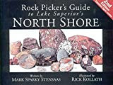 Stensaas, Mark: Rock Pickers Guide To Lake Superior's North Shore