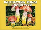 Fascinating Fungi of the North Woods by Cora…