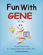 Fun with Gene (Student Edition) by N. L.…