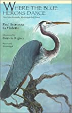 Where the Blue Herons Dance: New Tales from…