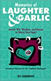 Lieberman, Leo: Memories of Laughter & Garlic: Jewish Wit, Wisdom, & Humor to Warm Your Heart