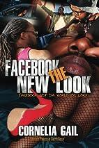 Facebook the New Look by Cornelia K. Gail