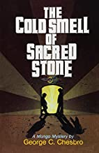 The Cold Smell of Sacred Stone by George C.…