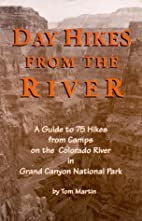 Day Hikes from the River: A Guide to 75…