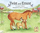 Twist and Ernest by Laura T. Barnes