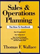 Sales & Operations Planning -- The How-To…