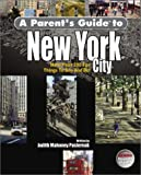 Pasternak, Judith Mahoney: A Parent's Guide to New York City : More Than 200 Fun Things to See and Do!