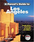 A Parent's Guide to Los Angeles by Kathie…