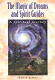 Robin James: The Magic of Dreams and Spirit Guides