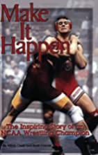 Make It Happen : The Inspiring Story of an…