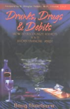 Drunks, Drugs & Debits: How to Recognize…