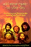 Jeff Bleiel: Add Some Music To Your Day: Analyzing and Enjoying the Music of the Beach Boys