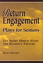 Return Engagement Plays for Seniors by Jules…