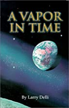 A Vapor In Time by Larry Delli