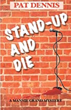 Stand-Up and Die by Pat Dennis